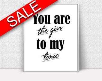 Wall Art Tonic Digital Print Gin Poster Art Tonic Wall Art Print Gin  Wall Decor Tonic love quote gift for her black white quote