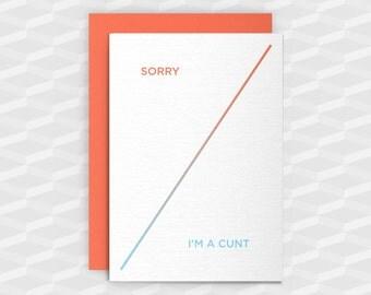 Sorry I'm a C@nt