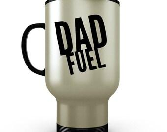 Dad Fuel - Funny Coffee Travel Mug for Dads