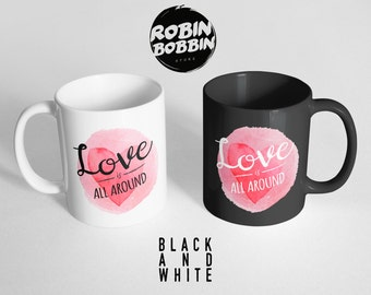 Love Is All Around, Boyfriend and Girlfriend Gift, Anniversary Gift, Gift for Husband and Wife, Black and White, Valentines Gift Mug