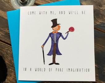 Willy Wonka Charlie and the Chocolate Factory GeneWilder illustrated greeting card - World of pure imagination