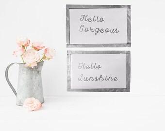 Hello Gorgeous / Hello Sunshine