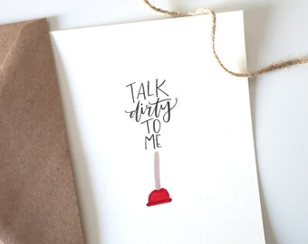 Talk Dirty To Me (Plunger)- I Like You Card | Boyfriend Card | Girlfriend Card | Greeting Card | Cute Card | Witty Card
