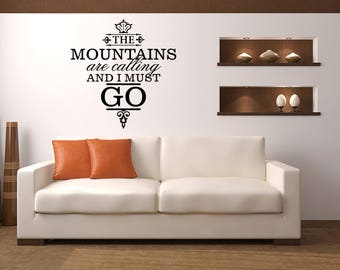 The mountains are calling and I must go Cabin Vinyl Wall Quote