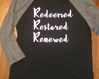 Redeemed, Restored, Renewed Raglan tee