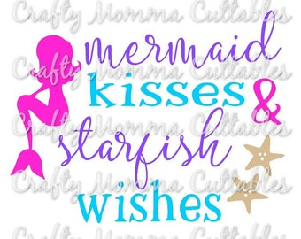Mermaid Kisses and Starfish Wishes SVG file / Mermaid Kisses SVG / Starfish Wishes / Mermaid Life svg / Mermaid svg / mermaid silhouette