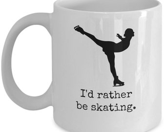 Skating Coffee Mug - I'd rather be skating; skating coffee mug, ice skating mug, ice skating gift, ice skating lovers, made in USA
