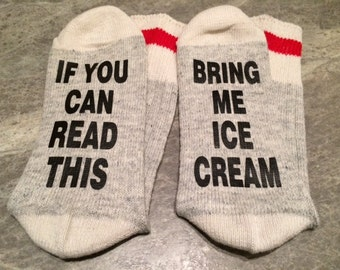 If You Can Read This ... Bring Me Ice Cream (Socks)