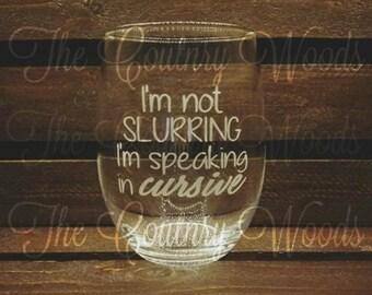 I'm not slurring, I'm speaking in cursive