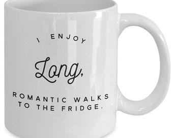 I Enjoy Long Romantic Walks to the Fridge - Gourmand, Food Lover MUG
