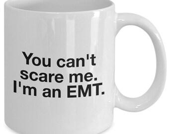 EMT gift coffee mug - You can't scare me I'm an EMT - Unique gift mug for EMT