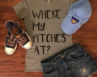 Where my Pitches at? Tee/ Baseball Tee/ Baseball mom tee/ Baseball mom