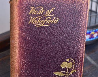 Leather turn of the century edition of The Vicar of Wakefield by Irish novelist Oliver Goldsmith @ 1900's illustrated gilt edges