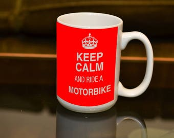 KEEP Calm Ride a Motorbike LARGE 15 OZ Sublimation Printed Mug. Ideal for the Motorbike owner / rider and Coffee or Tea lover