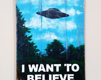 Handmade I Want To Believe Reclaimed Wood Sign, Rustic Decor, Man Cave Sign, The X Files