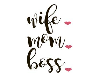 Wife Mom Boss Svg, Mom Life Eps, Dxf, Png, Momma Cutting File for Silhouette Cricut Cameo, Instant Download Cut Machine Files