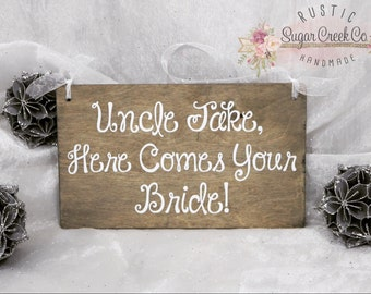 Personalized Uncle Here Comes Your Bride Wedding Sign, Ring Bearer Wedding Sign, Here Comes The Bride Sign, Fun Wedding Sign, Uncle Sign