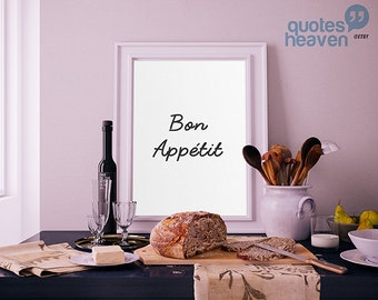 Bon Appetit - DIY Printable Quotes for home. Housewarming Gift, Typography Wall Art.