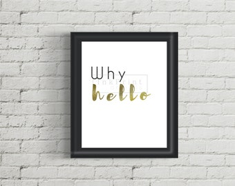 Printable Why Hello with Gold Foil