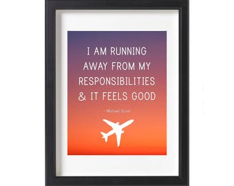 """16x20 Michael Scott, The Office Quote, """"I am running away from my responsibilities,"""" Instant Art, Quote Art"""