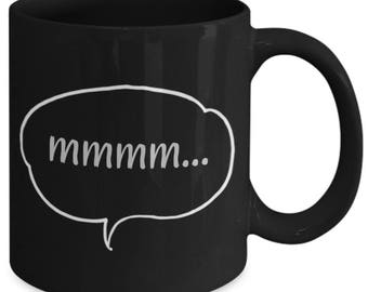 mmmm... Mug, Black Ceramic Coffee Mug, Delicious Coffee Cup