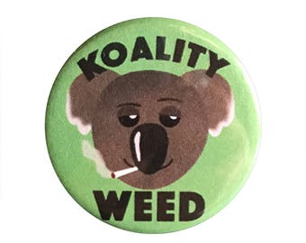 "Koality Weed 1.25"" Button Pin"