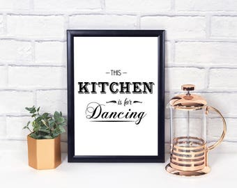 This Kitchen Is For Dancing Wall Print - Wall Art, Home Decor, Kitchen Print, Dancing Print