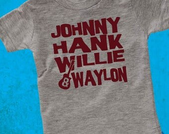 Country Music Shirt - Johnny, Hank, Willie, & Waylon Tshirt - Country Music Legends Tee - Infant Toddler