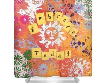 Embrace Today Shower Curtain, Inspirational Decor Art Shower Curtain, Colorful Curtains Bathroom Decor, Modern First Apartment Home Decor