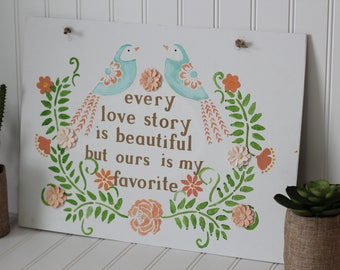 Every love story is beautiful hanging canvas