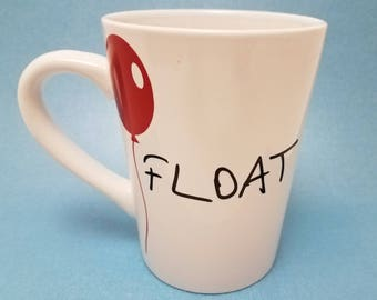 Stephen King It - We All Float Down Here - FREE SHIPPING - Pennywise the Clown - Red Balloon - Float Mug - Stephen King Mug - Pennywise Mug