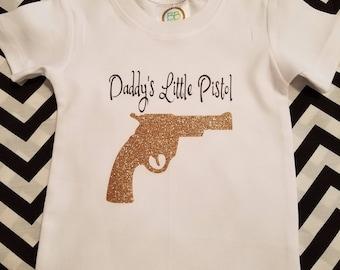 Daddy's Little Pistol Shirt, Glitter Pistol Shirt