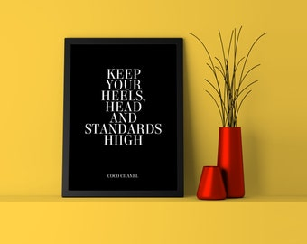 Keep Your Heels, Head and Standards High Coco Chanel - Modern Wall Art Print - Fashion Urban Home Interior Style - A4 / A3 / Digital Poster