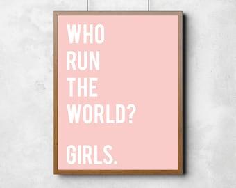 Who Run The World? Girls Print, Beyoncé, Rose quartz, printable poster, typography poster, wall art, Rose quartz wall decor, home print