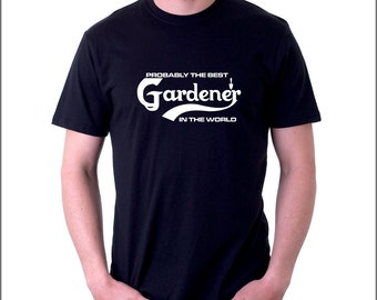 Probably the Best Gardener in the World black TShirt gift