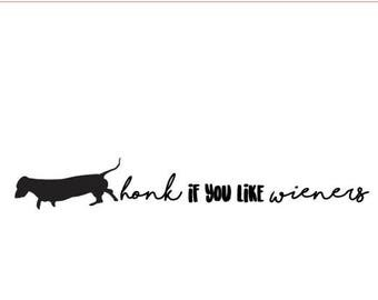 "Honk if You Like Wieners | 6"" Vinyl Decal 