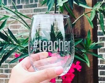Etched #teacher stemless wine glass/ teachers gift/ end of school/ teacher appreciation/ teacher