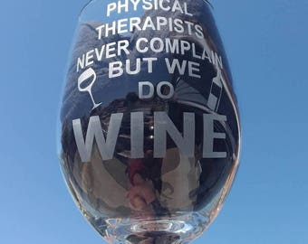 Physical Therapist Gift, or Design Your Own Custom Wine Glasses makes a Great, Unique & Personal Gift