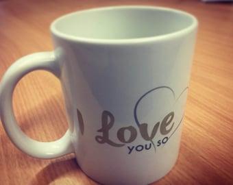 I love you so ceramic mug