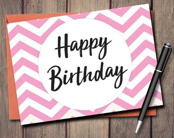 "Happy Birthday Card Printable Instant Download Blank Inside Cute Unique Script Font Cards Chevron Print Pink White Simple 5"" x 7"" PDF JPG"