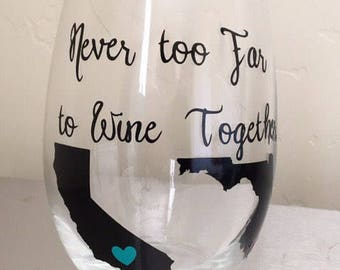 Personalized Never too far to wine together wine glass