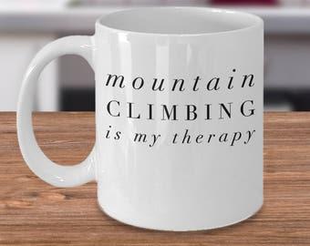 Mountain Climber Mug - Mountain Climber Gift - Unique Motivational Gift  - Mountain Climbing Coffee Cup - Mountain Climbing Is My Therapy