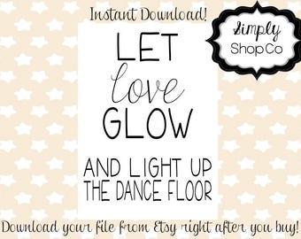 Let Love Glow, sign, wedding favor, wedding signs, DIY, wedding, printable, instant download, digital file, glow sticks, glow necklaces