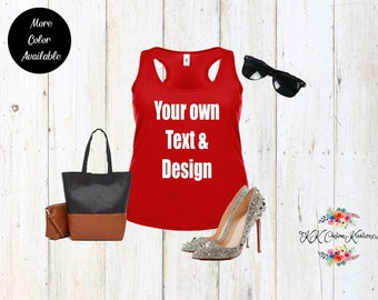 Custom Women's Tank Top, Customize your own Tank Top, Personalized Tank, Women Tank, Racer back Tank,  Your own text, Birthday gift, Qoutes