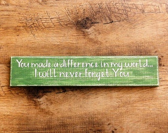 Rustic wooden sign: You made a difference