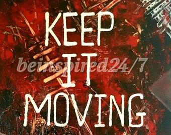 Keep it moving motivational print