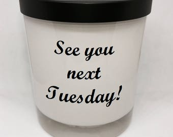 1 x See You Next Tuesday | 430ml Soy Wax Candle | Triple Scented | Novelty Gift | Pretty Explicit | Monochrome | Approx. 60 Hr Burn