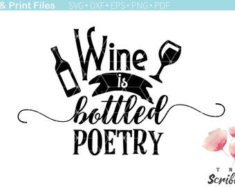Wine is bottled poetry funny SVG - wine cut file - kitchen quotes - home sayings -Cricut Silhouette cutting files - drinks svg -wine clipart