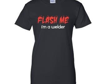 Flash Me I'm a Welder Ladies Graphic T Shirt