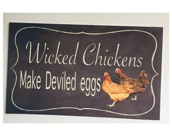 Chickens Sign - Rooster Chicken Coop Farm Country Wicked made Deviled Eggs